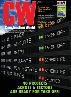 Construction World - February 2014 : This issue contains COVER STORY: 40 PROJECTS READY FOR TAKE OFF! - CW digs deep into six key sectors – Power, Airports, Metro, Railways, Real Estate, Roads – to make 2014 a year of actionable opportunities. FEATURE: Trucks & Tippers - Despite the demand being low, trucks and tippers players continue to prepare for the revival. MONEY ZONE: Suneet K Maheshwari, Managing Director & Chief Exec...   More