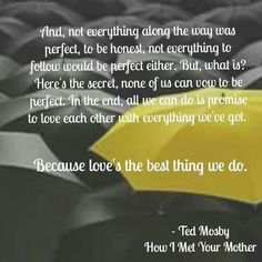 Image about love in himym by mirealona on We Heart It How I Met Your Mother, Love Story Quotes, What Is Love, My Love, Ted Mosby, All The Bright Places, Mother Images, Himym, Love Is Patient