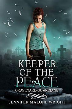 Keeper of the Peace (Graveyard Guardians Book 2) by Jennifer Malone Wright http://www.amazon.com/dp/B00REBMUBA/ref=cm_sw_r_pi_dp_w3UPvb0K4PSBM