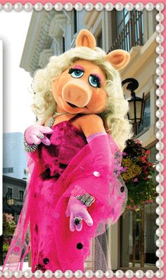 Miss Piggy-she was always my fav (she took no crap!)