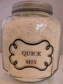 All-Purpose Quick Mix  5 lb. bag flour (20 Cups) 4 C. nonfat dry milk powder or buttermilk powder 3/4 C. baking powder 2 Tbsp. salt 1 Tbsp. cream of tartar 5 C. vegetable shortening  In a large bowl, sift together the dry ingredients. With Pastry blender (or your hands) cut in shortening until mixture resembles cornmeal in texture. Store in airtight container.