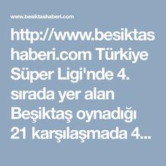 http://www.besiktashaberi.com T�rkiye S�per Ligi'nde 4. sirada yer alan Besiktas oynadigi 21 karsilasmada 40 puan topladi. Son iki yilin sampiyonu olan Besiktas bu sezonda sampiyonluk yarisinda boy g�steriyor. Besiktas t�m branslara ait haberler, Besiktas son dakika gelismeleri, Besiktas ma� sonu�lari, puan durumlari ve fikst�rler Besiktashaberi.com'da! #Besiktas #haber #haberleri
