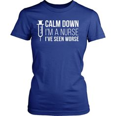 Cover your body with amazing and funny Nurse t-shirt. Calm down I'm a Nurse I've seen worse is a t-shirts that will make people laugh. Check the whole Nurse Collection. If you want different color, st