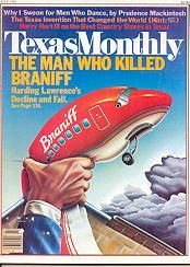 June 1982 Texas Monthly Article blames Harding Lawrence for Braniffs death But, the article is only half-true... Many other people and factors also contributed to the shutdown
