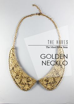 Golden Necklo  IDR 85.000    To order:    SMS 0856-1333-190 (Format: product name,your name, address, email, Payment BCA, Shipping method REGULAR/FAST)    Bank Account :    BCA 5725034323 a.n Yolanda     Need Help? Contact our Customer Service :  help.thehaves@gmail.com      Happy Shopping everyone !!