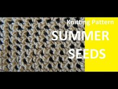 Knitting Pattern * SUMMER SEEDS * - YouTube