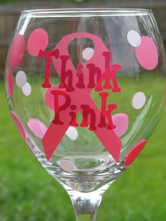 Think Pink - Pink Ribbon Wine Glass - Breast Cancer Ribbon - Personalized Diy Wine Glasses, Decorated Wine Glasses, Hand Painted Wine Glasses, Pink Ribbon Crafts, Breast Cancer Crafts, Wine Glass Crafts, Bottle Crafts, Breast Cancer Fundraiser, Wine Glass Designs