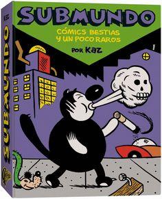"""""""SUBMUNDO. CÓMICS BESTIAS Y UN POCO RAROS"""" De Kaz. Recopila los tres primeros números de la edición americana. Cartoné. B/N. 25,00 euros. Autsaidercomics."""