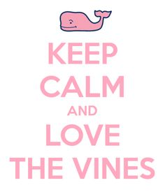 Keep Calm and Love the Vines