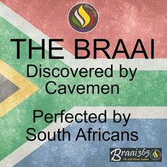 Braai is a word that describes the commonly practiced tradition of a barbecue in South Africa. Often times, Braiis will be conducted pot-luck style, and every attendee will bring food for the group. African Memes, African Quotes, Bbq, Funny Quotes, Life Quotes, South African Recipes, My Land, My People, Cape Town
