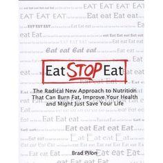 Eat. Stop. Eat by Brad Pilon — Reviews, Discussion, Bookclubs, Lists