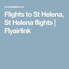 Flights to St Helena, St Helena flights   Flyairlink