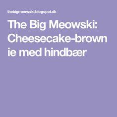 The Big Meowski: Cheesecake-brownie med hindbær