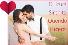 Dulzura - Honey / Sweet Thing; Sirenita - Little Mermaid; Querido - My Darling; Lucero - Little Bright Star