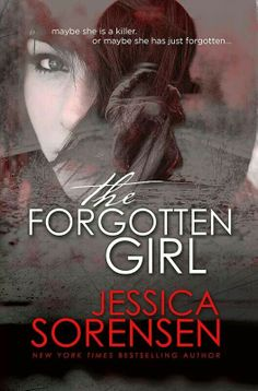 """THE FORGOTTEN GIRL"" by Jessica Sorensen"