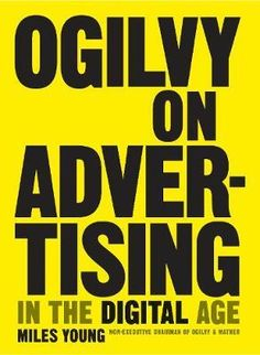 Ogilvy on Advertising in the Digital Age : Miles Young : 9781847960870 Age, Digital, Politics