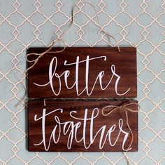 'better' & 'together' wedding chair signs - $30
