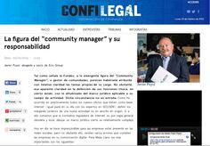 Javier Puyol habla en 'Confilegal' sobre la responsabilidad del 'community manager' y el difuso marco normativo que rodea a esta figura profesional, cada vez más demandada.