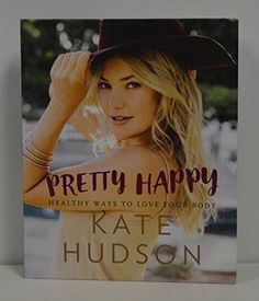 """nice KATE HUDSON signed """"Product Details Pretty Happy: Healthy Ways to Love Your Body"""" Hardcover Book FIRST EDITION"""