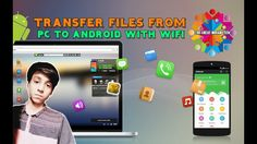 How to Transfer Files from PC to Android Device with Wifi | The Great In...