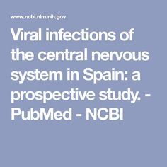 Viral infections of the central nervous system in Spain: a prospective study. - PubMed - NCBI