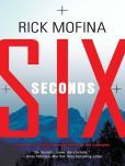 "(By Award-Winning Author Rick Mofina! Publishers Weekly Starred Review: ""...[a] well-crafted and timely thriller...[a] suspense-packed rush..."" Six Seconds is rated at 4 stars with 11 Reviews on BN and has 4.4 stars with 47 Reviews on Amazon)"