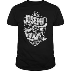 joseph - Thing You ⊰ Would'nt UnderstandLIMITED EDITION !! NOT SOLD IN STORE. P/S: You can SEARCH your favorite tees by using search bar on the header. Ex: your name or brith year!best name firstnames team names