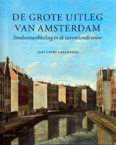 De Grote Uitleg van Amsterdam | Architectuur Amsterdam