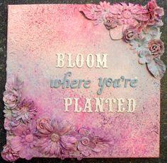 Bloom where you're planted - Scrapbook.com