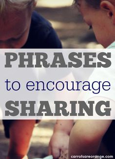 Learn Montessori inspired phrases and approached to encouraging - NOT FORCING - children to share!
