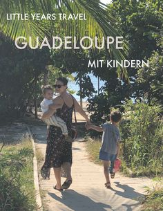 Isabel erzählt von ihrer Guadeloupe-Reise mit den Kids!