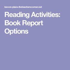 Reading Activities: Book Report Options