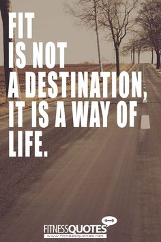 Fit is not a destination, it is a way of life. Fitness Motivation Quotes, Health Motivation, Wellness Quotes, A Way Of Life, Health Lessons, Positive Attitude, Motivational Quotes, Wise Quotes, Inspirational Quotes