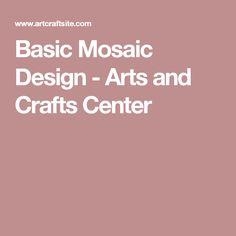Basic Mosaic Design - Arts and Crafts Center