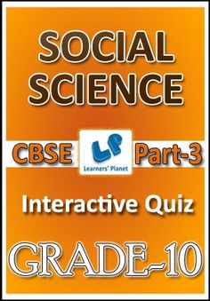 10-CBSE-SOCIAL SCIENCE-PART-3 Interactive quizzes & worksheets on Resources & their development for grade-10 CBSE Social Science students. Topics :  Forest & wildlife resources, Lifelines of national economy, Manufacturing industries, Mineral & energy resources, Resources & development, Resources & their development-water resources, Resources & their development-agriculture Total Questions : 200+ Pattern of questions : Multiple Choice Questions   PRICE :- RS.61.00