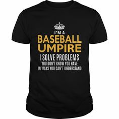 #BASEBALL UMPIRE, Order HERE ==> https://www.sunfrog.com/LifeStyle/131308104-877512262.html?54007, Please tag & share with your friends who would love it, #jeepsafari #christmasgifts #xmasgifts  #baseball boyfriend gifts, baseball photography, baseball players, baseball girlfriend   #entertainment #food #drink #gardening #geek #hair #beauty #health #fitness #history