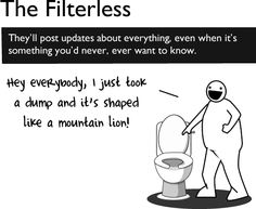 How To Suck Af Facebook - The Filterless - They'll Post Updates About Everything, Even When It's Something You'd Never, Ever Want To Know