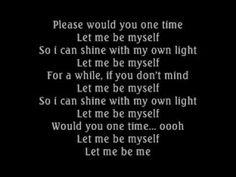 let me be myself by 3 doors down lyrics Me Too Lyrics, Music Lyrics, Music Songs, Song Memes, Song Qoutes, Let Me Down, Let It Be, Twitter Video, Facebook Video