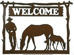 New Rustic Metal Welcome Sign: Western decor w-cowboy, mare & foal horses... nice!