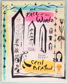 The Face of the World. By Cecil Beaton. Edward Hall, Cecil Beaton, Aesthetic Words, Print Ideas, Picture Books, Book Covers, Art Projects, Print Patterns, Stationery