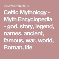 Celtic Mythology - Myth Encyclopedia - god, story, legend, names, ancient, famous, war, world, Roman, life