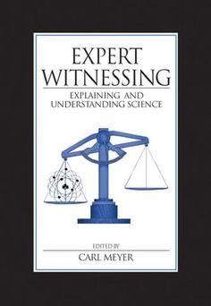 Expert Witnessing: Explaining and Understanding Science; Carl Meyer; Hardback