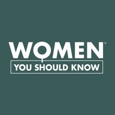 WOMEN YOU SHOULD KNOW is an editorial site and community all about dynamic women... our drive and passion, our interesting stories and professional talents, what we care about, what we consume and how we live.