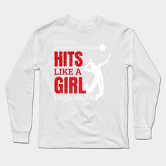 Hits Like A Girl Indoor High School Volleyball Quote Shirt Long Sleeve T Shirt Men Cute Volleyball Shirts, Volleyball Shirt Designs, Volleyball Outfits, Volleyball Quotes, Volleyball Gifts, Coaching Volleyball, Quotes For Shirts, Soccer Girl Problems, Girls Be Like