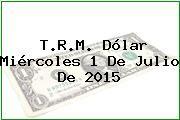 http://tecnoautos.com/wp-content/uploads/imagenes/trm-dolar/thumbs/trm-dolar-20150701.jpg TRM Dólar Colombia, Miércoles 1 de Julio de 2015 - http://tecnoautos.com/actualidad/finanzas/trm-dolar-hoy/tcrm-colombia-miercoles-1-de-julio-de-2015/