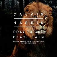 Calvin Harris Feat. HAIM – Pray To God