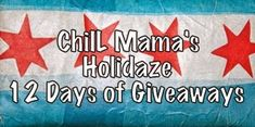 ChiIL Mama: ChiIL Mama's Holidaze 12 Days of Giveaways Gift Guide is LIVE