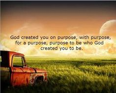God created you for...