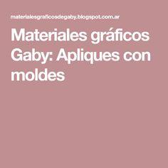Materiales gráficos Gaby: Apliques con moldes