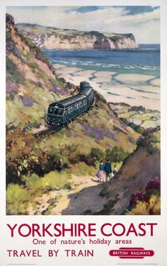 Vintage Poster Yorkshire Coast - Travel by Train - British Railways. Posters Uk, Train Posters, Railway Posters, Poster Prints, British Travel, National Railway Museum, Train Travel, Travel Uk, Travel Guide
